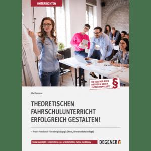 23410-Theoretischen-Fahrschulunterricht-erfolgreich-gestalten-DEGENER-Fahrlehrer-Bibliothek