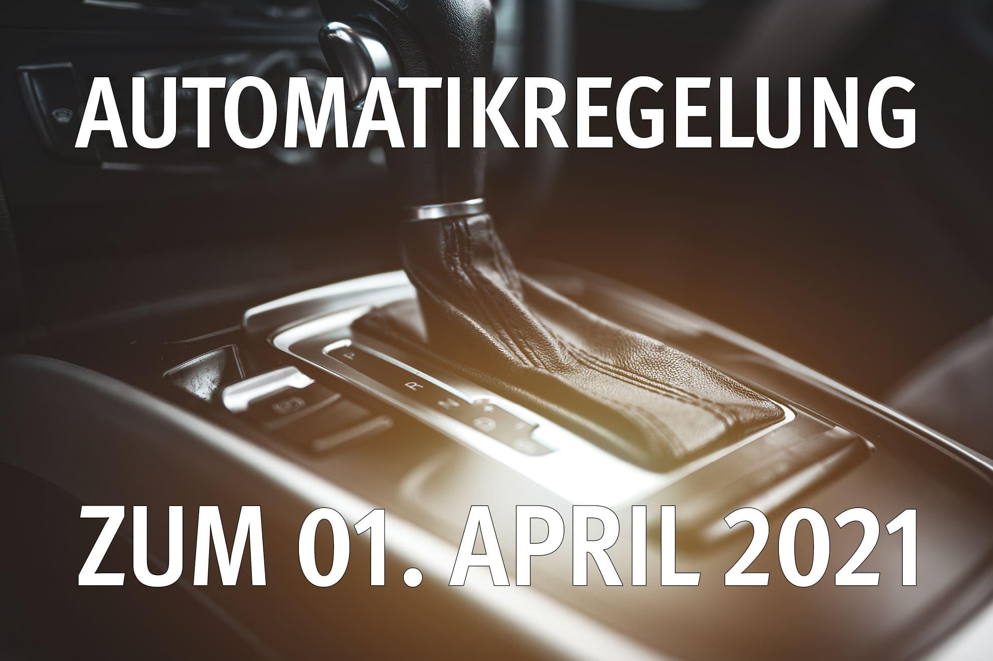 Automatikregelung ab 2021